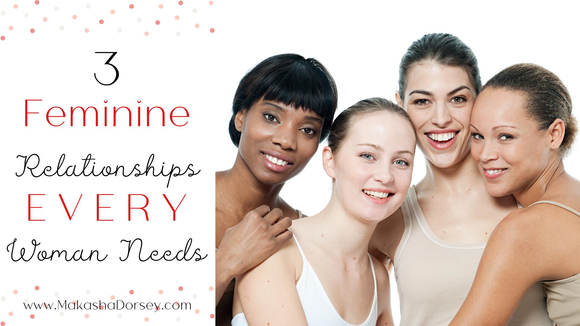 3 feminine relationships