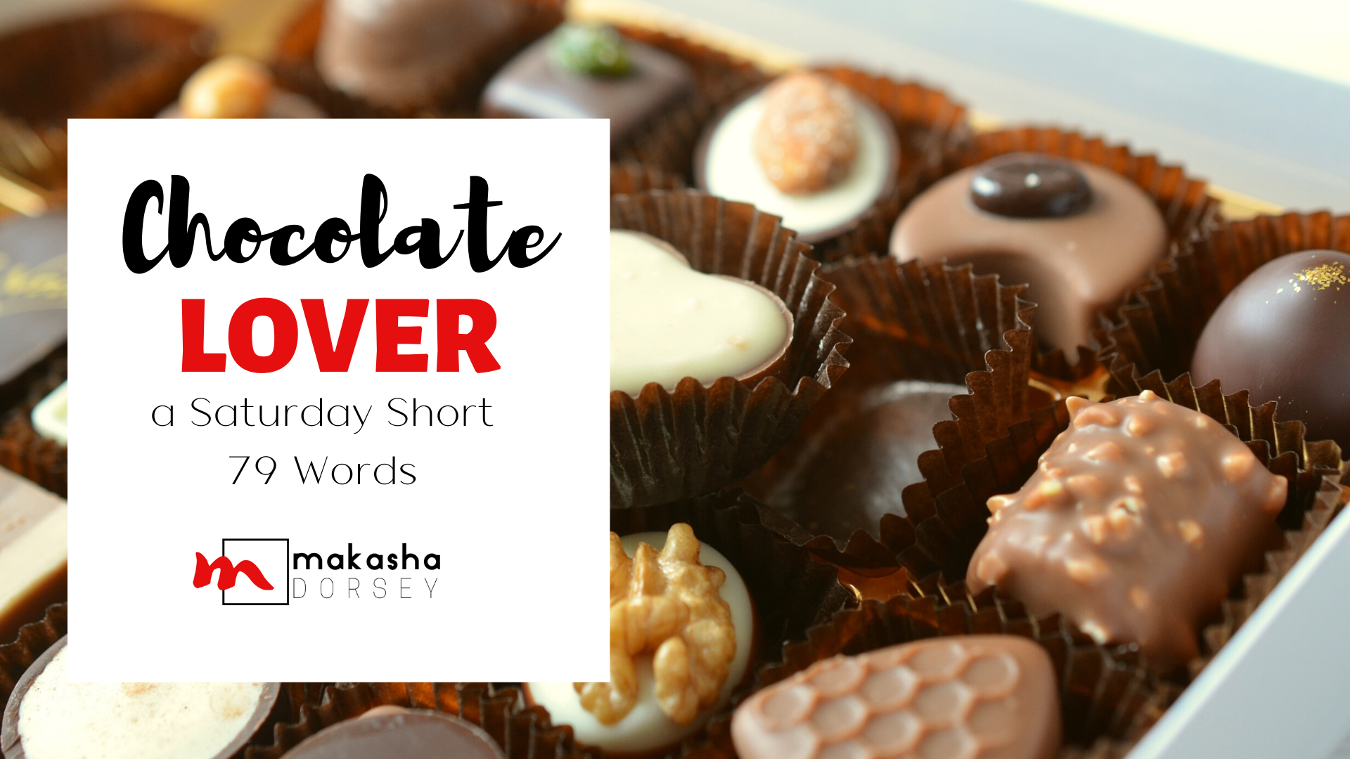 Chocolate Lover Makasha